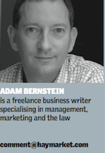 Adam Bernstein is a freelance business writer specialising in management, marketing and the law